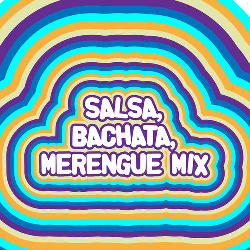 SALSA, BACHATA, MERENGUE MIX de Various Artists