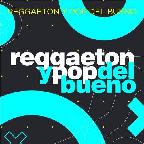 Reggaeton y Pop del Bueno de Various Artists