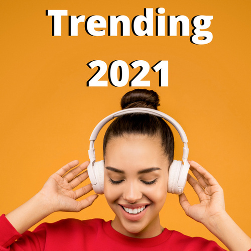 Trending 2021 by Various Artists