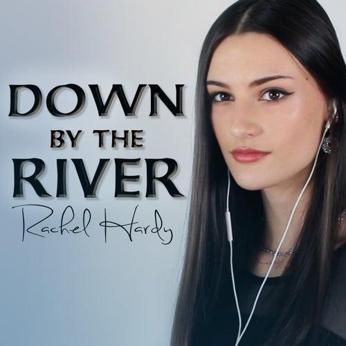 Down by the River de Rachel Hardy