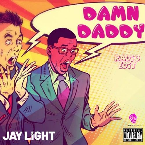 Damn Daddy by Jay Light