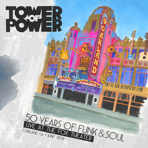 50 Years of Funk & Soul: Live at the Fox Theater – Oakland, CA – June 2018 de Tower of Power