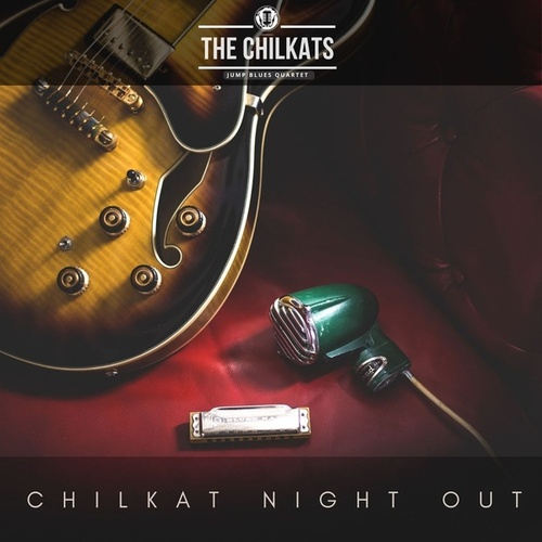 Chilkat Night Out by The Chilkats