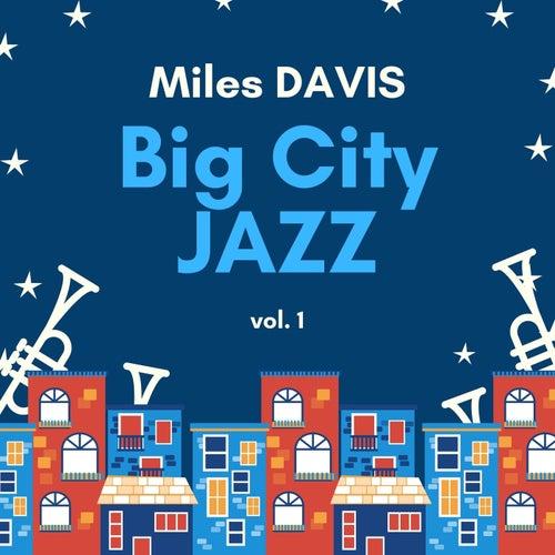 Big City Jazz, Vol. 1 von Miles Davis