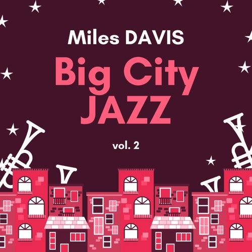 Big City Jazz, Vol. 2 by Miles Davis
