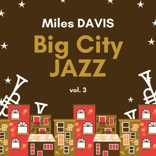 Big City Jazz, Vol. 3 von Miles Davis
