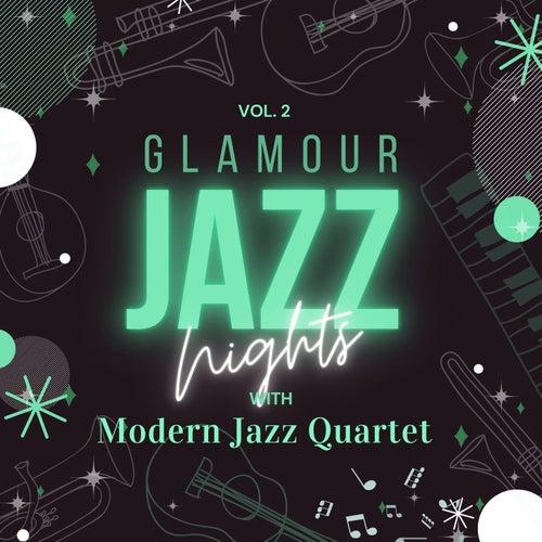 Glamour Jazz Nights with Modern Jazz Quartet, Vol. 2 von Modern Jazz Quartet