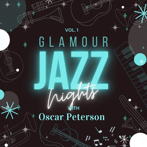 Glamour Jazz Nights with Oscar Peterson, Vol. 1 by Oscar Peterson