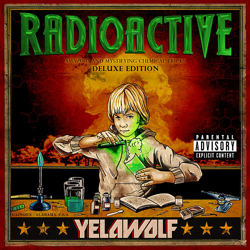Radioactive (Deluxe Explicit Version) de YelaWolf