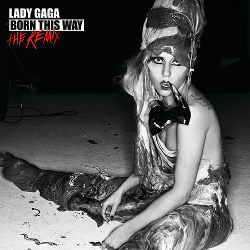 Born This Way - The Remix by Lady Gaga