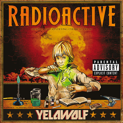 Radioactive (Explicit Version) de YelaWolf
