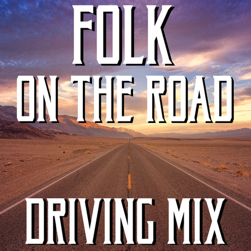 Folk On The Road Driving Mix de Various Artists
