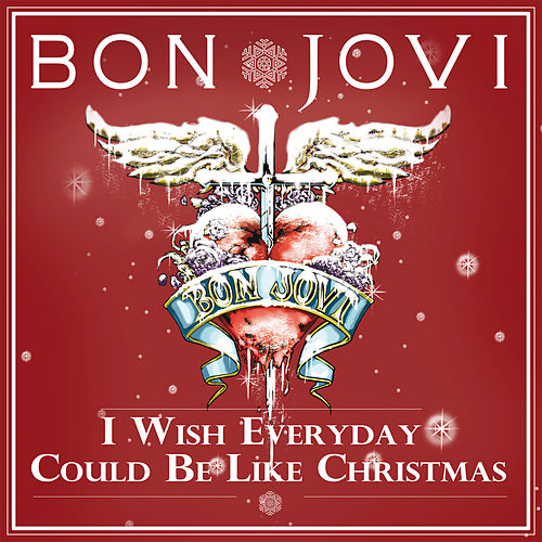 I Wish Everyday Could Be Like Christmas de Bon Jovi