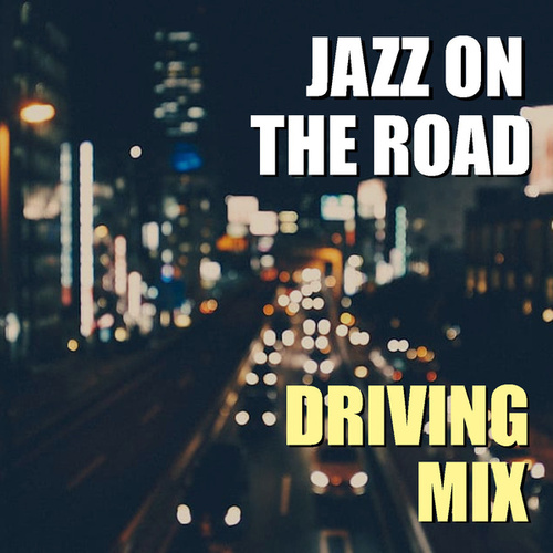 Jazz On The Road Driving Mix de Various Artists