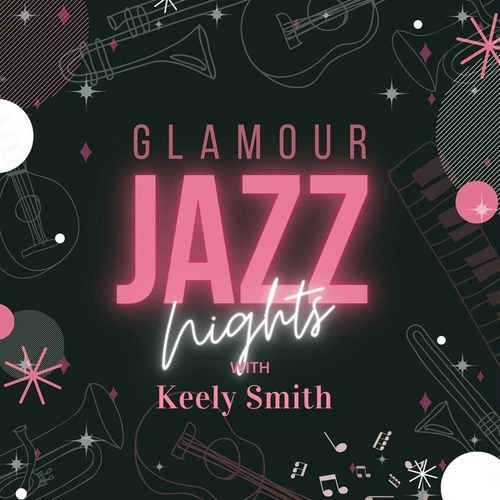 Glamour Jazz Nights with Keely Smith de Keely Smith