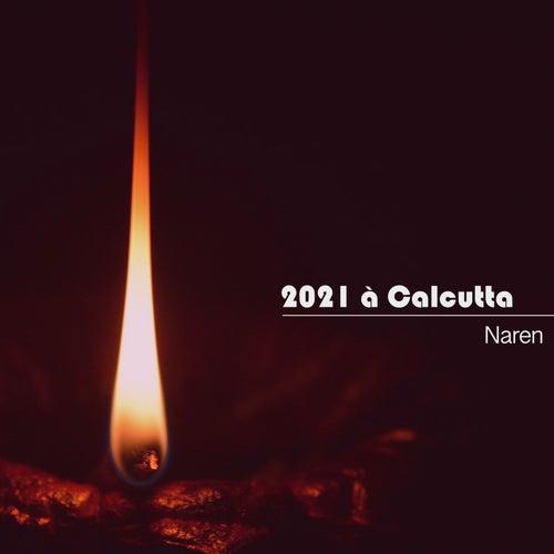 2021 à Calcutta by Naren