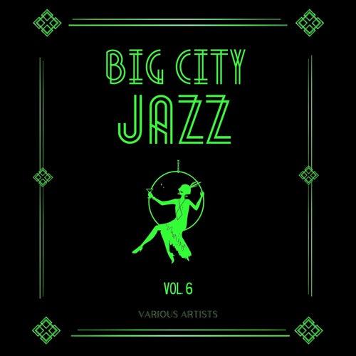 Big City Jazz, Vol. 6 von Various Artists