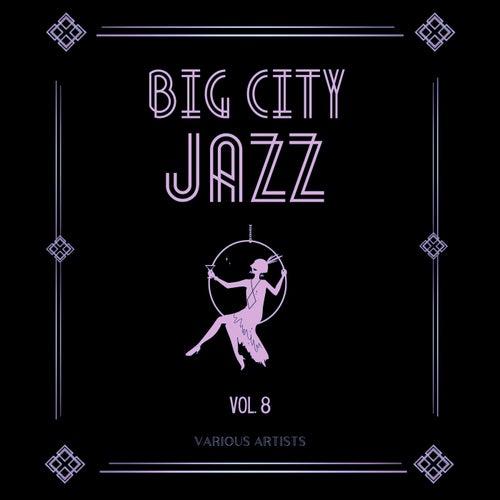 Big City Jazz, Vol. 8 fra Various Artists