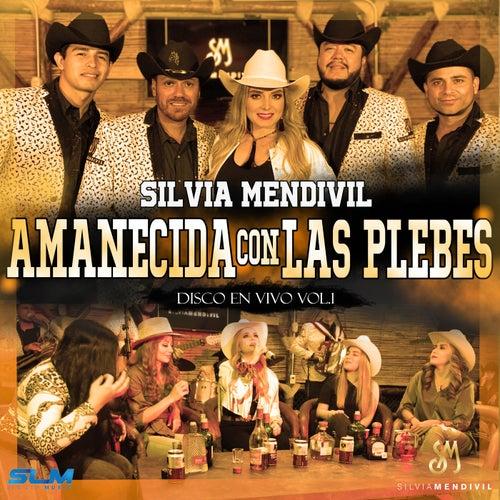 Amanecida Con Las Plebes  (En Vivo) de Silvia Mendivil