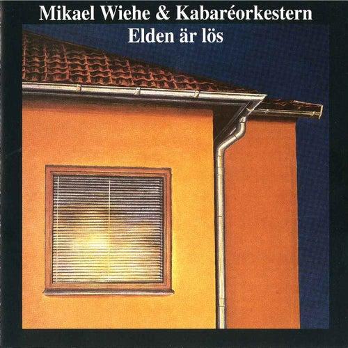 Elden är lös fra Mikael Wiehe
