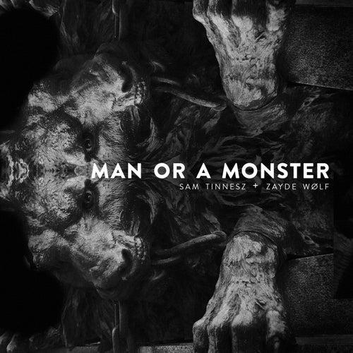 Man or a Monster by Sam Tinnesz