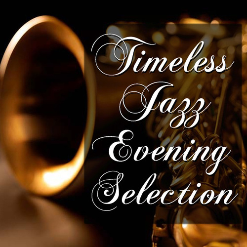 Timeless Jazz Evening Selection von Various Artists