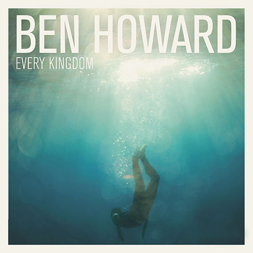 Every Kingdom von Ben Howard