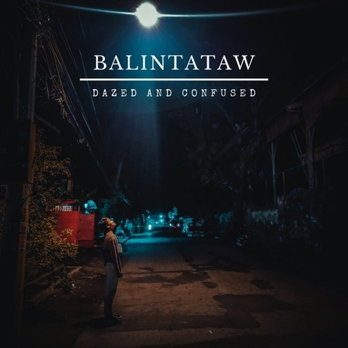 Balintataw (Remastered) de Dazed and Confused