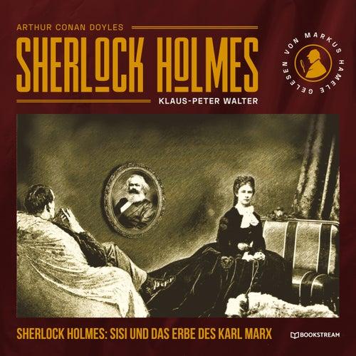 Sherlock Holmes, Sisi und das Erbe des Karl Marx (Ungekürzt) von Sir Arthur Conan Doyle