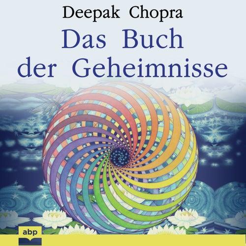 Das Buch der Geheimnisse - Wie man die verborgenen Dimensionen des Lebens aufschließt (Ungekürzt) by Deepak Chopra