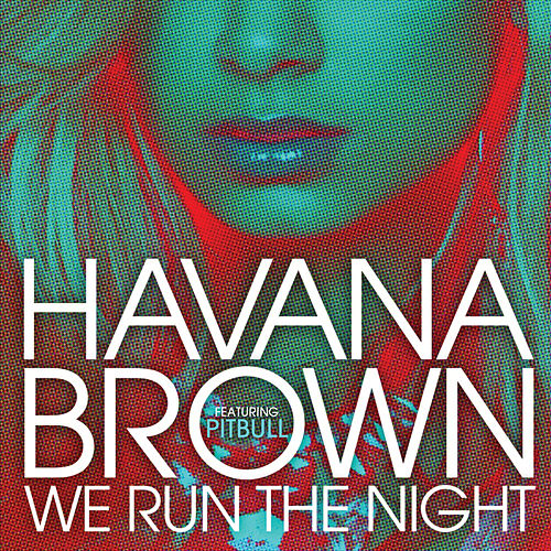 We Run The Night de Havana Brown