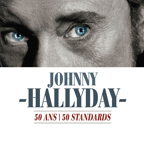 50 Ans / 50 Standards de Johnny Hallyday