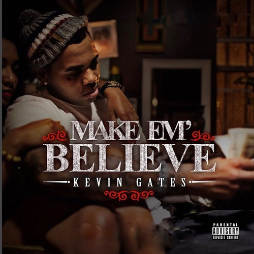 Make 'em Believe de Kevin Gates