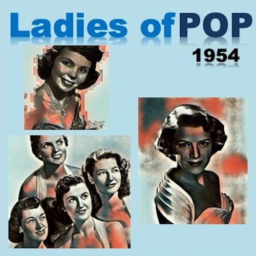 Ladies of Pop 1954 van Alma Cogan, Teresa Brewer, Ruth Brown, Patti Page, Marilyn Monroe, The McGuire Sisters, The Fontane Sisters, Doris Day, Kitty Kallen, Jo Stafford, Rosemary Clooney, The Chordettes, Kitty Wells, Petula Clark, Kay Starr