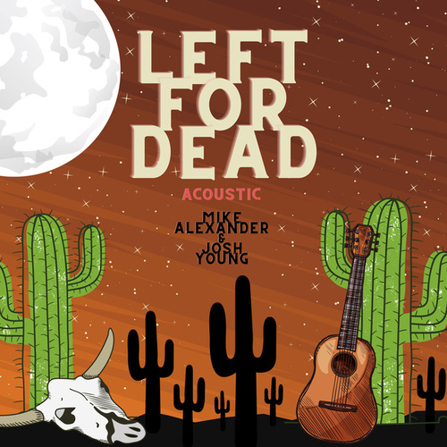 Left for Dead (Acoustic) by Mike Alexander