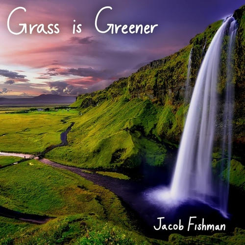 Grass is Greener by Jacob Fishman