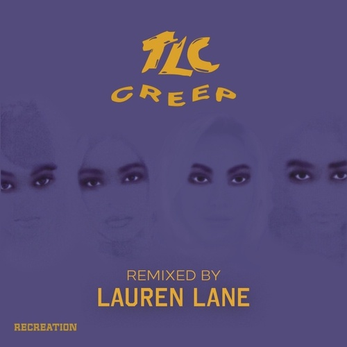 Creep (Remixed By Lauren Lane) de T.L.C.