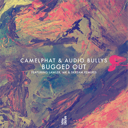 Bugged Out von CamelPhat