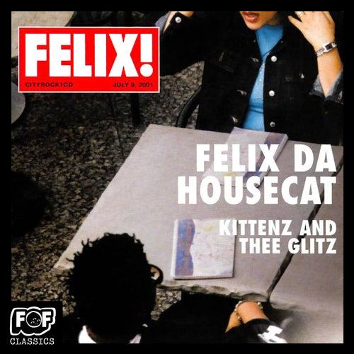 Kittenz And Thee Glitz by Felix Da Housecat