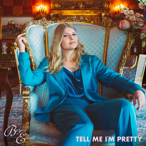 Tell Me I'm Pretty by Brynn Elliott