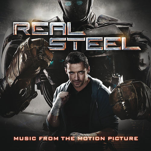 Real Steel - Music From The Motion Picture by Various Artists