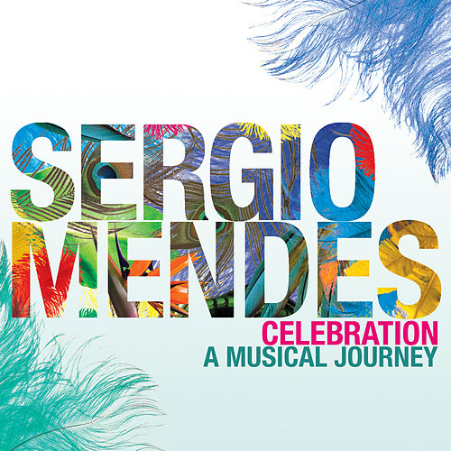 Celebration: A Musical Journey von Sergio Mendes