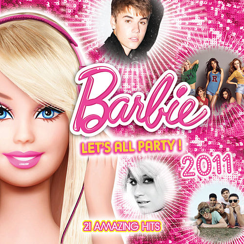 Barbie Lets All Party 2011 by Various Artists