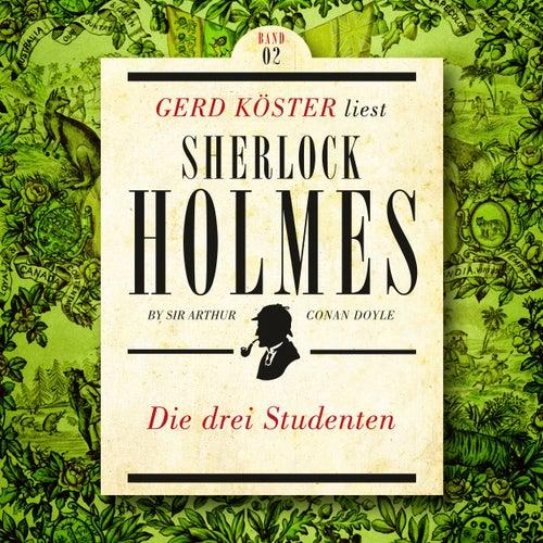 Die Drei Studenten - Gerd Köster liest Sherlock Holmes - Kurzgeschichten, Band 2 (Ungekürzt) by Sir Arthur Conan Doyle