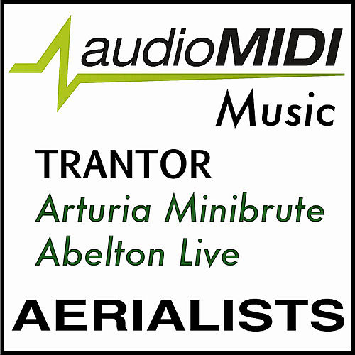 Audiomidi Music: Trantor Arturia Minibrute Abelton Live von Aerialists