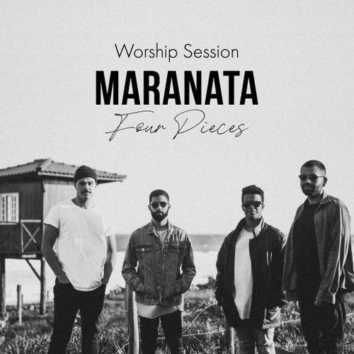 Worship Session: Maranata by Four Pieces