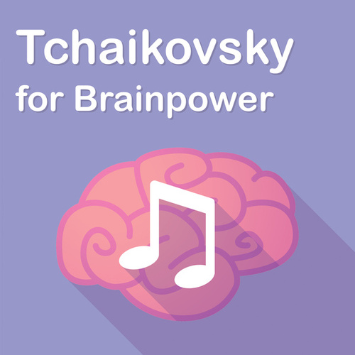 Tchaikovsky for Brainpower von Pyotr Ilyich Tchaikovsky