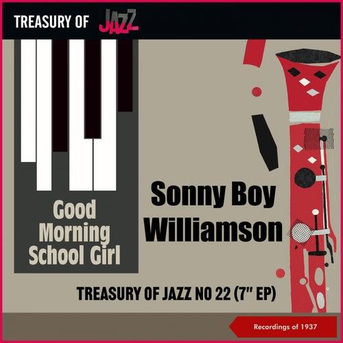 Good Morning School Girl - Treasury Of Jazz No. 22 (Recordings of 1937) de Sonny Boy Williamson