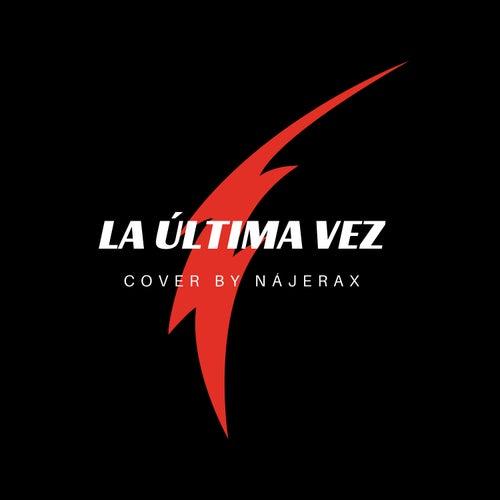 La Última Vez (Cover) de Nájerax