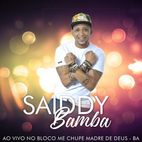 Ao Vivo no Bloco Me Chupe Madre de Deus, BA de Saiddy Bamba